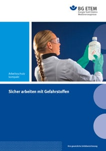 Die neue aufgelegte Broschüre zur Arbeit mit Gefahrstoffen, bietet aktuelle Antworten auf zahlreiche Fragen aus der Praxis